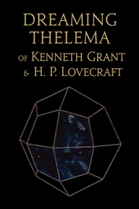 Tantrika Books: Dreaming Thelema of Kenneth Grant and HP Lovecraft