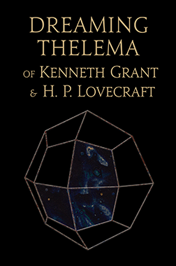 Tantrika Publishing: Dreaming Thelema of Kenneth Grant and HP Lovecraft